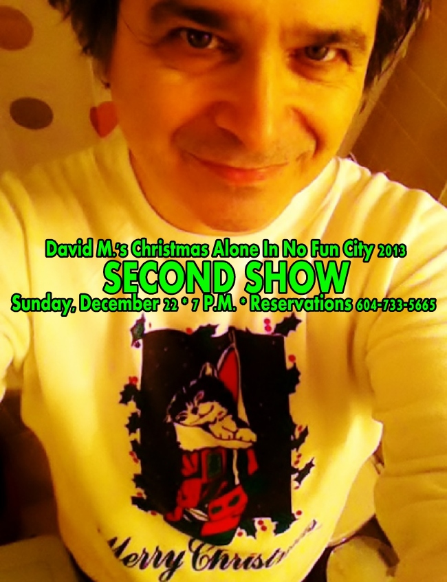 David M.'s Christmas Alone In No Fun City 2013 - SECOND SHOW!